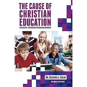 The Cause of Christian Education by Edlin & Richard J.