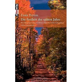 Die Freiheit der spten Jahre by Pertim & Enna