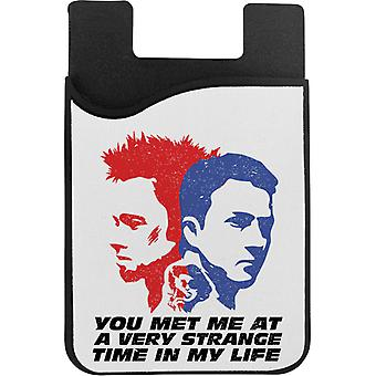 Fight Club You Met Me At A Very Strange Time In My Life Phone Card Holder