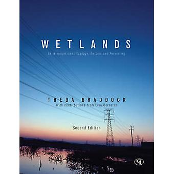 Wetlands An Introduction to Ecology the Law and Permitting by Braddock & Theda
