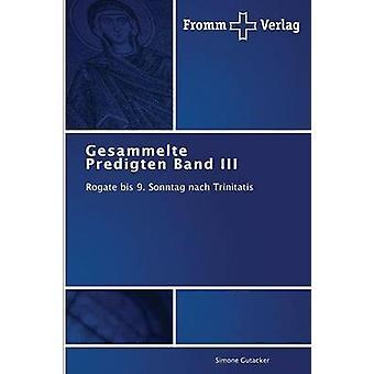 Gesammelte Predigten Band III by Gutacker Simone