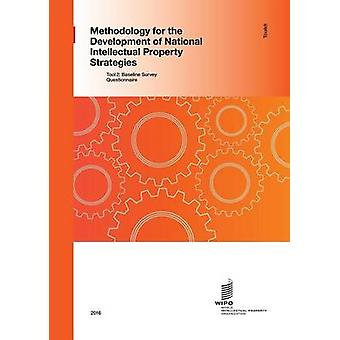 Methodology for the Development of National Intellectual Property Strategies  Toolkit  Tool 2 Baseline Survey Questionnaire by WIPO