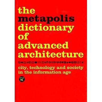 Metapolis Dictionary of Advanced Architecture - English Edition by Man