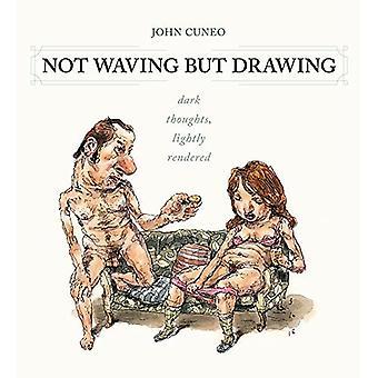 Not Waving But Drawing