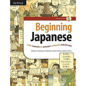 Beginning Japanese - Your Pathway to Dynamic Language Acquisition by M