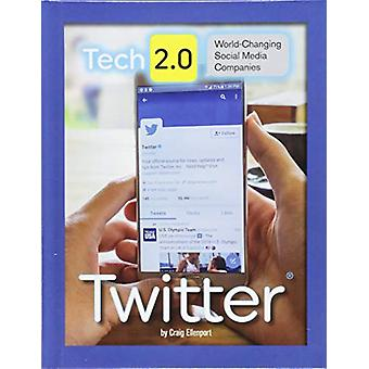 Tech 2.0 World-Changing Social Media Companies - Twitter by Craig Elle
