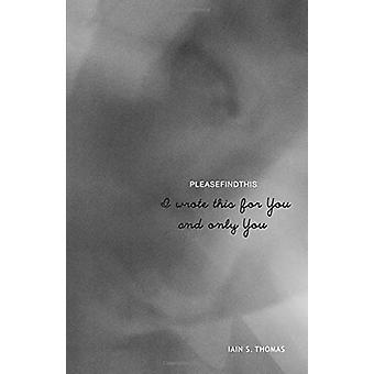 I Wrote This for You and Only You by Iain S. Thomas - 9781449497026 B