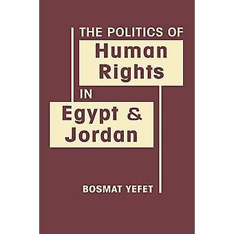 Politiken för mänskliga rättigheter i Egypten och Jordanien av Bosmat Yefet - 97