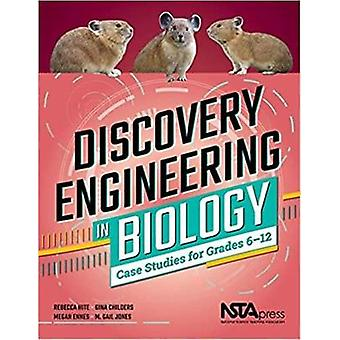 Discovery Engineering in Biology - Case Studies for Grades 6-12 by Reb