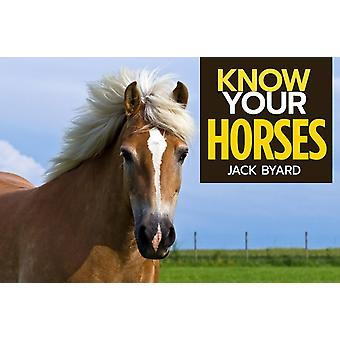 Know Your Horses by Byard & Jack