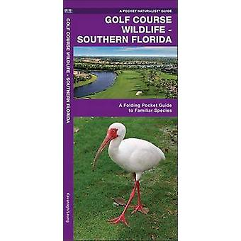 Golf Course Wildlife - Southern Florida - A Folding Pocket Guide to Fa