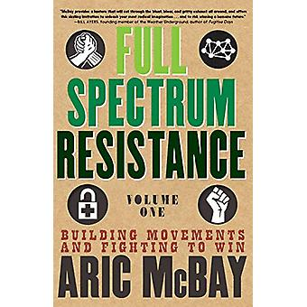 Full Spectrum Resistance - Volume One - Building Movements and Fightin