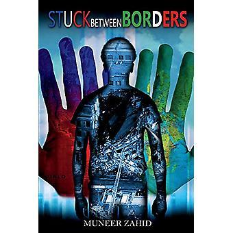 Stuck Between Borders by Muneer Zahid - 9780578432595 Book
