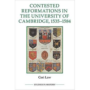 Contested Reformations in the University of Cambridge - 1535-1584 by