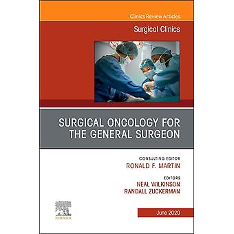 Surgical Oncology for the General Surgeon An Issue of Surgical Clinics by Randy Zuckerman