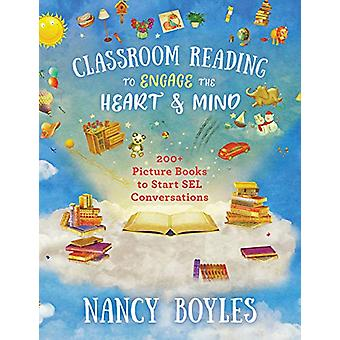 Classroom Reading to Engage the Heart and Mind - 200+ Picture Books to
