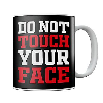 Do Not Touch Your Face Mug