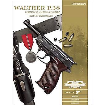 Walther P.38: Germania's 9 mm Pistola semiautomatica nella seconda guerra mondiale