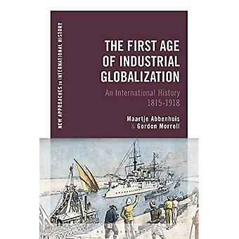 The First Age of Industrial Globalization: An International History 1815-1918