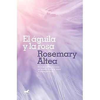 El Aguila Y La Rosa / Kotka ja ruusu