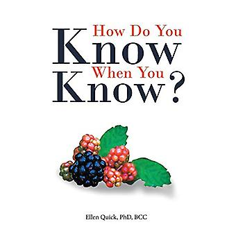 How Do You Know When You Know? by Phd Bcc Quick - Ellen - 97814834609