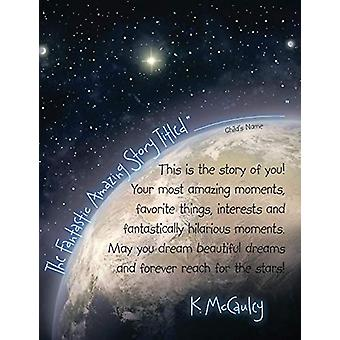 The Fantastic Amazing Story Titled by K McCauley - 9781483443232 Book