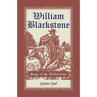 William Blackstone - Sage of the Wilderness by Louise Lind - 978155613