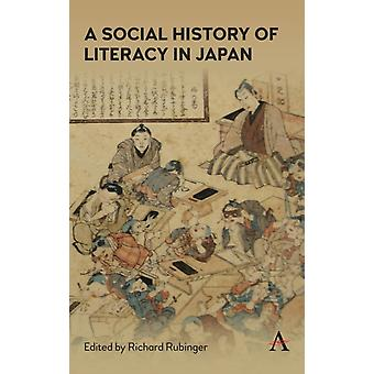 A Social History of Literacy in Japan by Edited and translated by Richard Rubinger