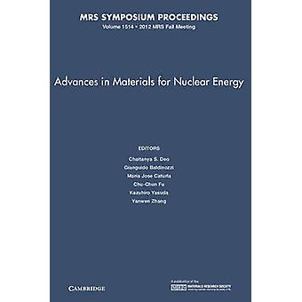 Advances in Materials for Nuclear Energy Volume 1514 by Edited by Chaitanya S Deo & Edited by Gianguido Baldinozzi & Edited by Maria Jose Caturla & Edited by Chu Chun Fu & Edited by Kazuhiro Yasuda & Edited by Yanwen Zhang