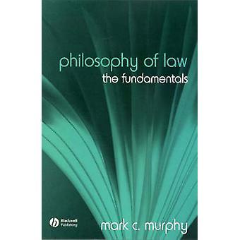 Philosophy of Law by Mark C. Murphy