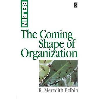 The Coming Shape Of Organisations