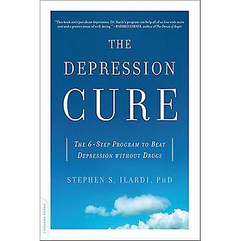 The Depression Cure - The 6-Step Program to Beat Depression Without Dr