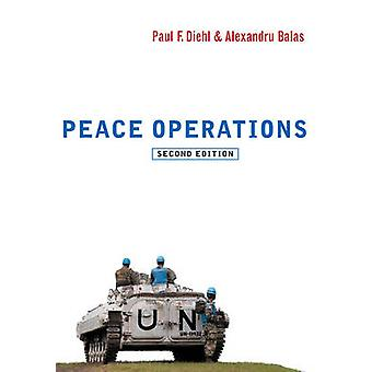 Peace Operations (2nd Revised edition) by Paul F. Diehl - Alexandru B