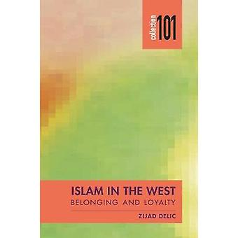 Islam in the West - Beyond Integration by Zijad Imam Delic - 978077662