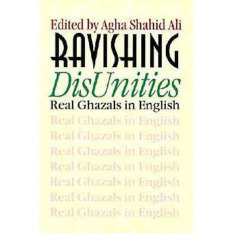 Verrukkelijk verdeeldheden - echte Ghazals in het Engels door Sarah Suleri Goodyea
