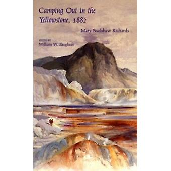 Camping Out in the Yellowstone by Mary Bradshaw Richards - William W
