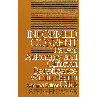 Informed Consent - Patient Autonomy and Clinician Beneficence Within H