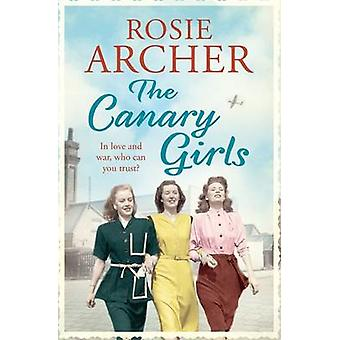 The Canary Girls - 2 - The Bomb Girls  by Rosie Archer - 9781848664968