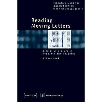 Reading Moving Letters - Digital Literature in Research and Teaching -