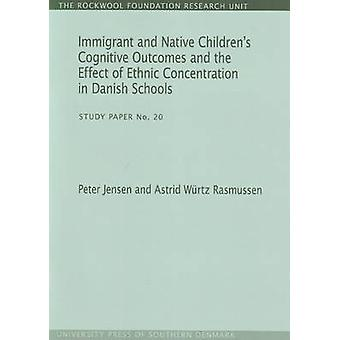 Immigrant and Native Children's Cognitive Outcomes and the Effect of