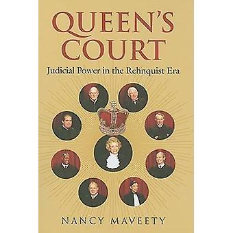 Queens Court - Judikative in der Rehnquist Ära von Nancy Maveety-