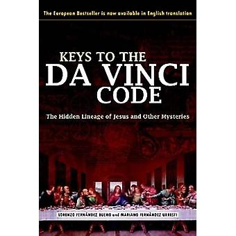 The Keys to the Da Vinci Code - The Hidden Lineage of Jesus and Other
