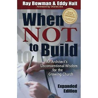 När du inte ska bygga: en arkitekt okonventionell visdom för växande kyrkan