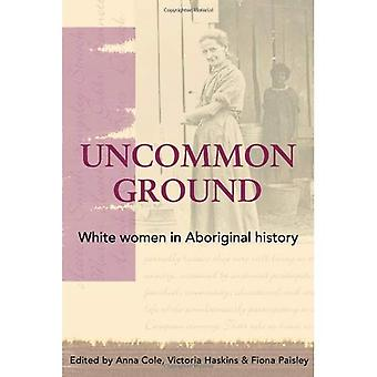 Uncommon Ground: White Women in Aboriginal History