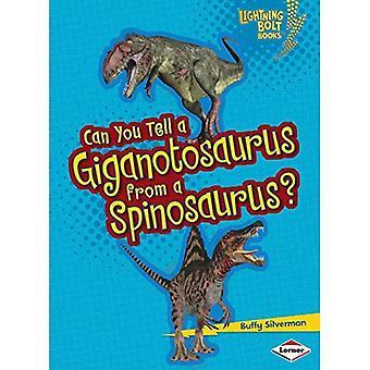 Tu peux un Giganotosaurus d'un Spinosaurus?