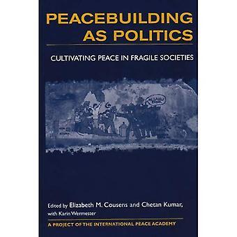 Vredesopbouw als politiek: het cultiveren van vrede in fragiele samenlevingen