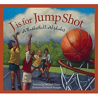 J Is voor Jump Shot: een basketbal-alfabet (slapende Beer druk op sport)