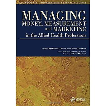 Manejo dinero, medición y comercialización en las profesiones de la salud aliada (profesiones de la salud - guías esenciales)