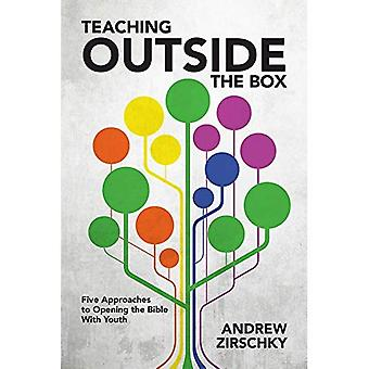 Teaching Outside the Box: Five Approaches to Opening the Bible with Youth