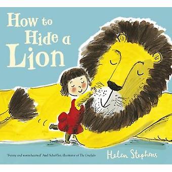 Hvordan skjule en løve av Helen Stephens - Helen Stephens - 9781407171593